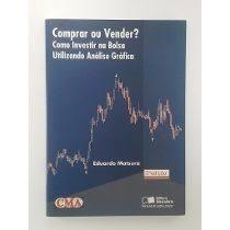 6e26f6754 Livro: Comprar Ou Vender Como Investir na Bolsa Utilizando Analise Grafica  - Eduardo Matsura | Estante Virtual