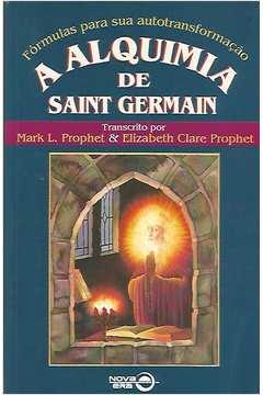A Alquimia de Saint Germain-fórmulas para Sua Autotransformação