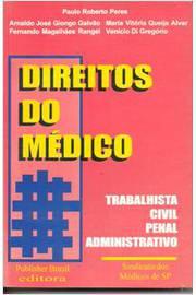 Direitos do Médico - Trabalhista; Civil; Penal e Administrativo