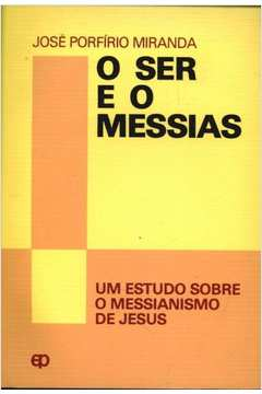 O Ser e o Messias
