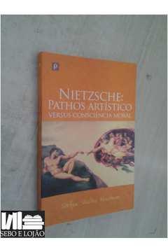 Nietzsche: Pathos Artístico Versus Consciência Moral