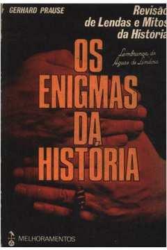 Os Enigmas da História