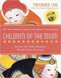 Children of the Moon: Discover Your Childs Personality Through Chinese