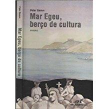 Mar Egeu Berço de Cultura de Peter Bamm pela Melhoramentos (1994)