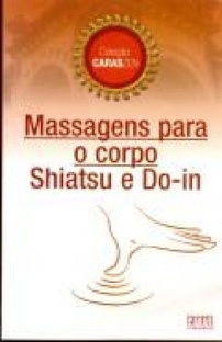 Massagens para o Corpo - Shiatsu e Do-in