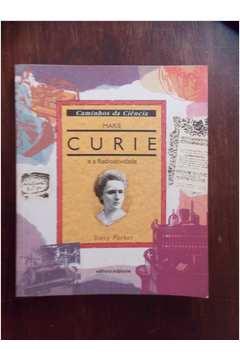 Marie Curie e a Radioatividade