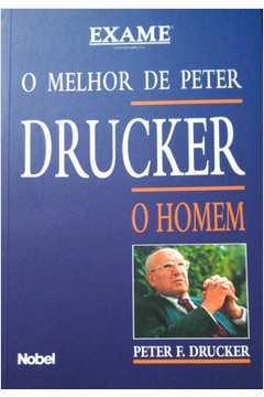O Melhor de Peter Drucker - o Homem