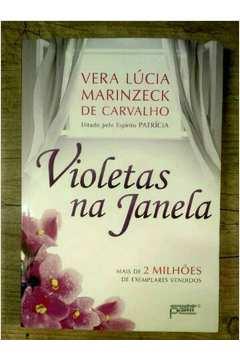 Busca Violetas Na Janela Vera Lucia Marinzeck Estante Virtual