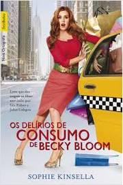 Os Delírios de Consumo de Becky Bloom ( Ed. de Bolso)