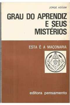 Grau do Aprendiz e Seus Mistérios 1º Grau esta é a Maçonaria