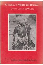 O Índio e o Mundo dos Brancos (2ª Edição)