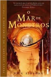 Percy Jackson e os Olimpianos- o Mar de Monstros Livro Dois