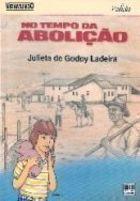 No Tempo da Abolição de Julieta de Godoy Ladeira pela Moderna (1992)