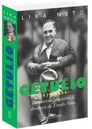 Getúlio 1930 - 1945: do Governo Provisório à Ditadura do Estado Novo