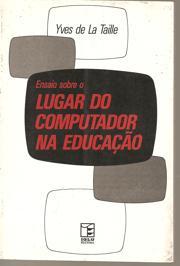 Ensaio Sobre o Lugar do Computador na Educação