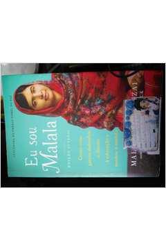 Eu Sou Malala: Como uma Garota Defendeu o Direito à Educação e Mudou..