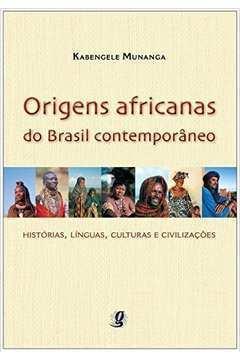 Origens Africanas do Brasil Contemporâneo!!!