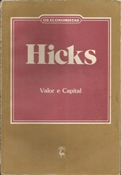 Os Economistas - Hicks - Valor e Capital