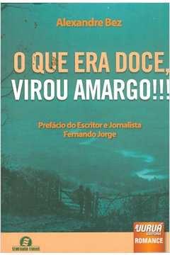 O Que era Doce, Virou Amargo!!!