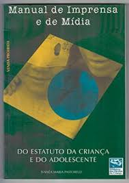 Manual de Imprensa e de Midia do Estatuto da Criança e do Adolescente