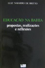Educação na Bahia - Propostas, Realizações e Reflexões
