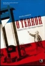 O Terror : Guerra Civil e Revolução Francesa