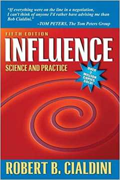 Influence: Science and Practice - (fifth Edition)