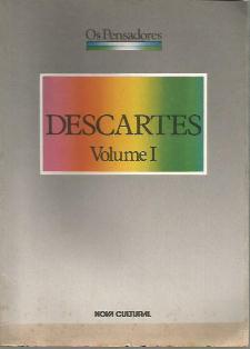 Os Pensadores: Descartes - Volume I