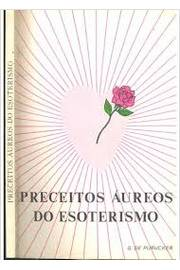Preceitos Áureos do Esoterismo