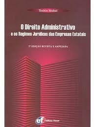 O Direito Administrativo e os Regimes Jurídicos das Empresas Estatais