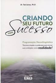 Criando Seu Futuro Com Sucesso