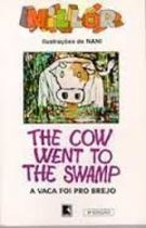 The Cow Went to Swamp a Vaca foi Pro Brejo