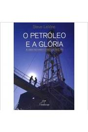 O Petroleo e a Gloria