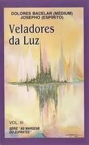 Veladores da Luz ( Vol 3 da Serie as Margens do Eufrates)
