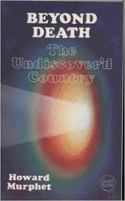 Beyond Death: the Undiscoverd Country