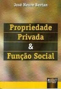 Propriedade Privada & Função Social