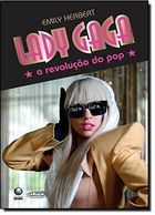 Lady Gaga, a Revolucao do Pop
