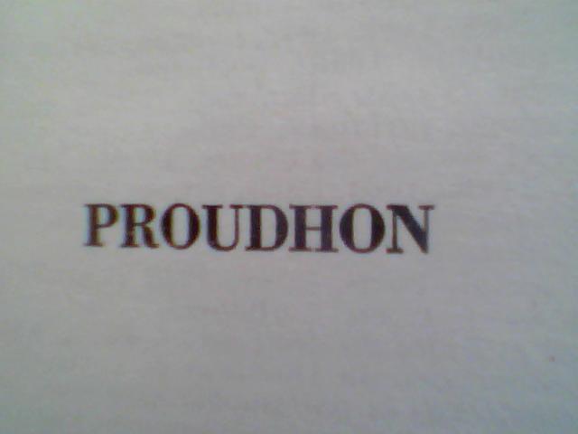 Proudhon Sa Vie Son Oeuvre Avec un Exposê de Sa Philosophie