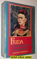 Frida - a Biography of Frida Kahlo
