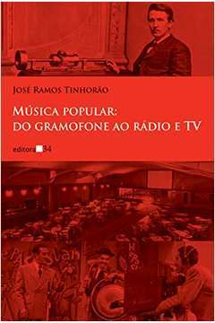 Música Popular: do Gramofone ao Rádio e Tv