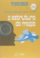 A Estrutura da Magia. um Livro Sobre Linguagem e Terapia