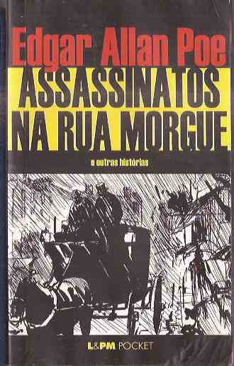 Assassinatos na Rua Morgue - Edgar Allan Poe