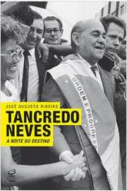 Tancredo Neves a Noite do Destino