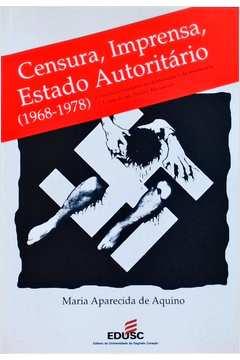 Censura, Imprensa, Estado Autoritário (1968-1978)