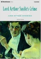 Lord Arthur Saviles Crime, and Other Stories
