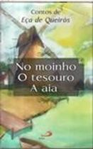 No Moinho. o Tesouro. a Aia