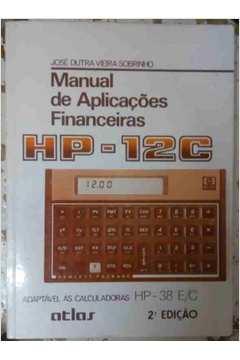 livro manual de aplicacoes financeiras hp 12c jose dutra vieira rh estantevirtual com br HP 12C Calculator HP 12C Manual Quick Reference