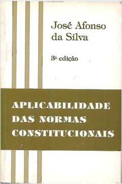 Aplicabilidade das Normas Constitucionais - 3ª Edição