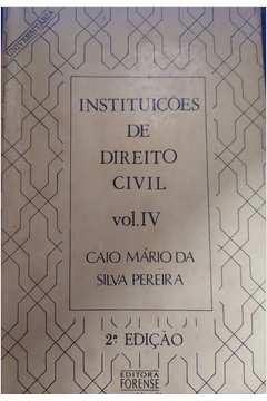 Instituições de Direito Civil - Volume Iv