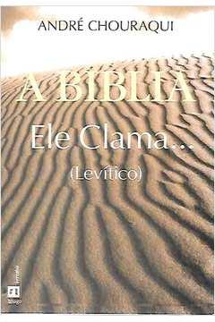 A Bíblia - Ele Clama ( Levítico )